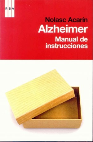 Alzheimer: Manual de Instrucciones (Nolasc Acarín)